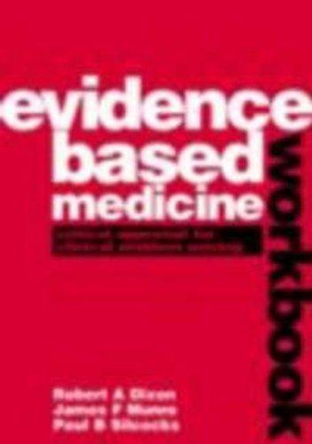 9780750625906: Evidence Based Medicine Workbook: Critical Appraisal for Clinical Problem Solving (Hodder Arnold Publication)