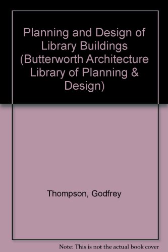 9780750626378: Planning and Design of Library Buildings (Butterworth Architecture Library of Planning & Design)