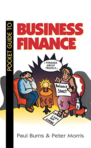 Pocket Guide to Business Finance (0750626437) by Burns, Paul; Morris, Peter