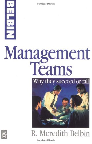 Management Teams: Why They Succeed or Fail.: Belbin, R M