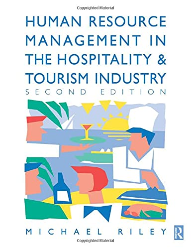 Human Resource Management in the Hospitality and: Riley, Michael