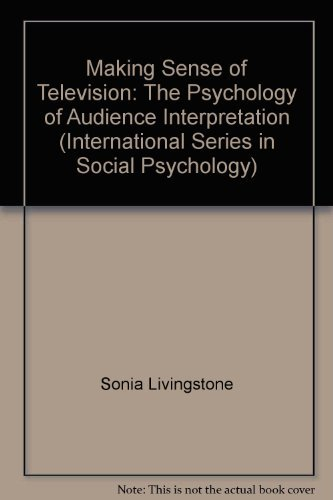 9780750627443: Making Sense of Television, Second Edition: The Psychology of Audience Interpretation (International Series in Social Psychology)