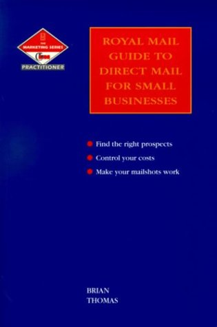 The Royal Mail Guide to Direct Mail: Unknown, Author