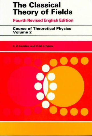 9780750627689: The Classical Theory of Fields, Fourth Edition: Volume 2 (Course of Theoretical Physics Series)