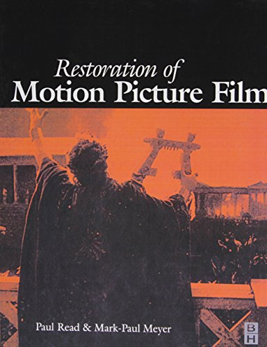 Restoration of Motion Picture Film (Butterworth-Heinemann Series in Conservation and Museology): ...