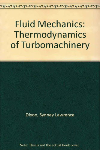 9780750628679: Fluid Mechanics and Thermodynamics of Turbomachinery: In Si-Metric Units