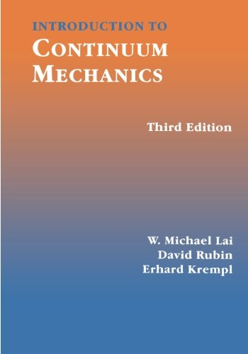Introduction to Continuum Mechanics, Third Edition: W Michael Lai,