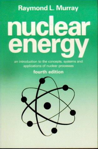 9780750628952: Nuclear Energy, Fourth Edition: An Introduction to the Concepts, Systems and Applications of Nuclear Processes