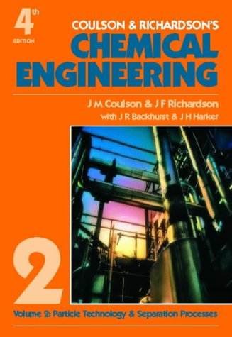 9780750629423: Chemical Engineering Volume 2, Fourth Edition: Particle Technology & Separation Processes (Coulson & Richardson's classic series)