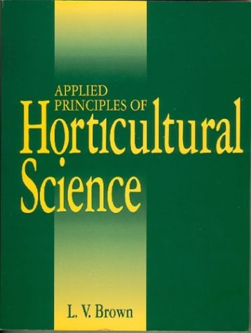 9780750629546: Applied Principles of Horticultural Science