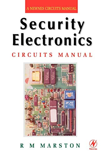 Security Electronics Circuits Manual: Marston, R M.