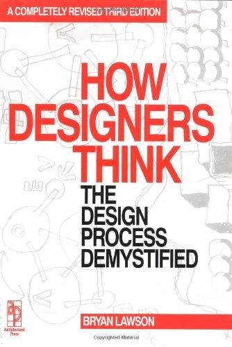 How Designers Think : The Design Process: Bryan Lawson
