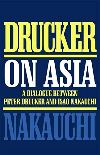 Drucker On Asia: A Dialogue Between Peter: Drucker, P.F. &