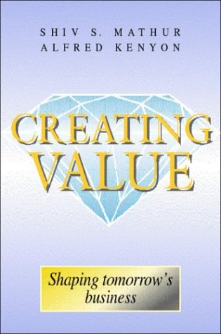 9780750633390: Creating Value: Shaping Tomorrow's Business