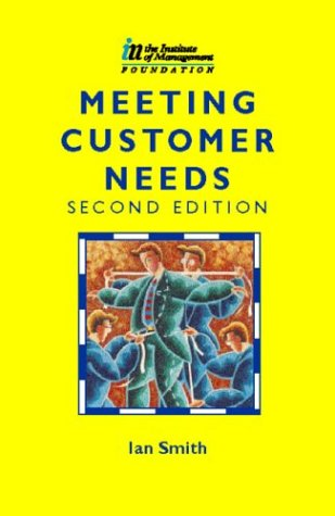 9780750633918: Meeting Customer Needs, Second Edition (CMI Open Learning Programme)