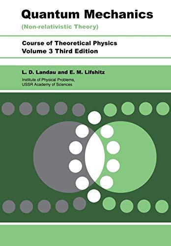 Quantum Mechanics Non-Relativistic Theory, Third Edition: Volume: L. D. Landau