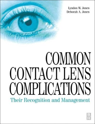 9780750635424: Common Contact Lens Complications: Their Recognition and Management, 1e