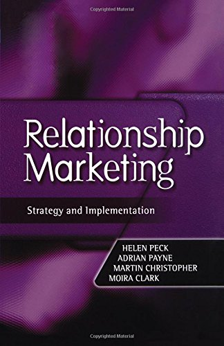 Relationship Marketing: Text and Cases (CIM Professional: Payne, Adrian, Peck,