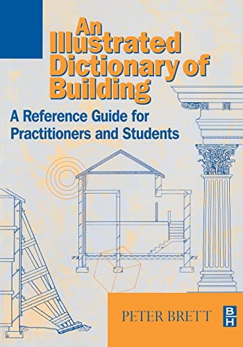 9780750636841: Illustrated Dictionary of Building: A Reference Guide for Students and Practitioners