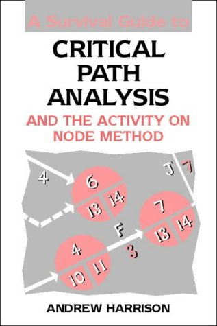 A Survival Guide to Critical Path Analysis (0750637013) by Andrew Harrison