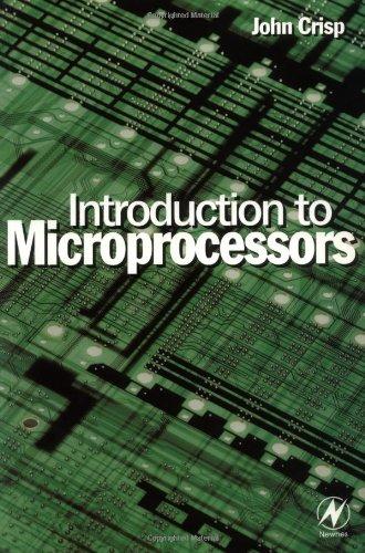Introduction to Microprocessors: John Crisp