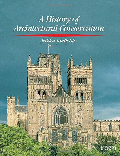 9780750637930: History of Architectural Conservation (Butterworth-Heinemann Series in Conservation and Museology)