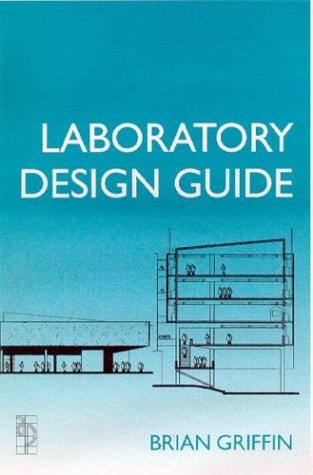 Laboratory Design Guide: Griffin B Arch FRAIA ARIBA ADIA, Brian