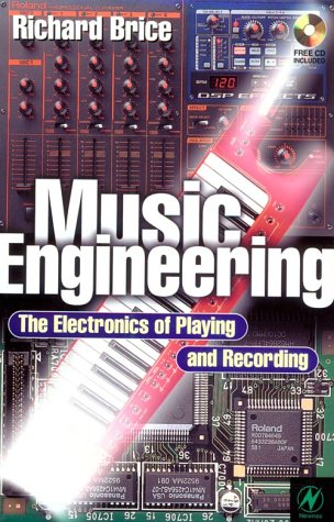 9780750639033: Music Engineering: The Electronics of Playing and Recording