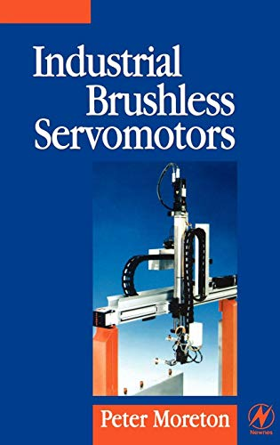9780750639316: Industrial Brushless Servomotors (Newnes Power Engineering Series)