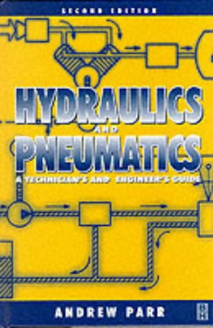 9780750639378: Hydraulics and Pneumatics, Second Edition: A technician's and engineer's guide