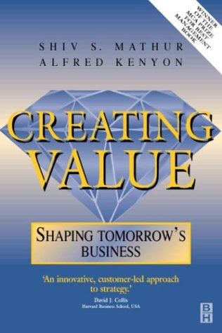 9780750639545: Creating Value: Shaping Tomorrow's Business