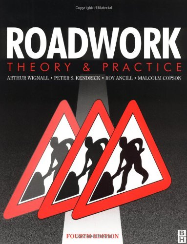 Roadwork: Theory and Practice, Fourth Edition (Bristol): WIGNALL, ARTHUR, Kendrick,