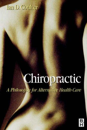 9780750640060: Chiropractic: Alternative Health Care, 1e
