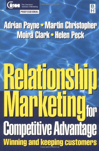 Relationship Marketing: Winning and Keeping Customers (CIM: Payne, Adrian, Christopher,