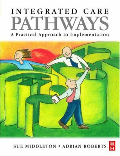 9780750640879: Integrated Care Pathways: A Practical Approach to Implementation