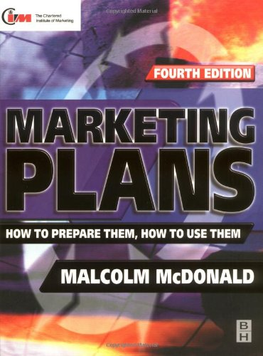 Marketing Plans: How to Prepare Them, How to Use Them (Marketing: Professional Development)