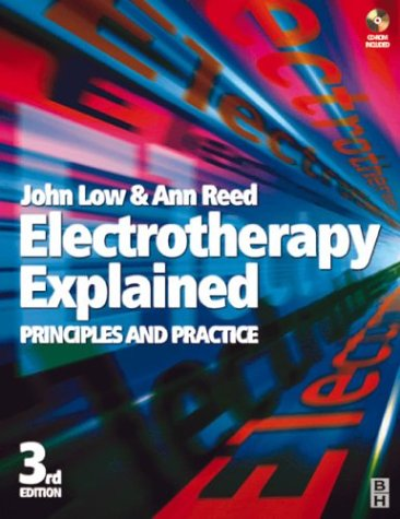 Electrotherapy Explained : Principles and Practice: Low, John; Reed, Ann