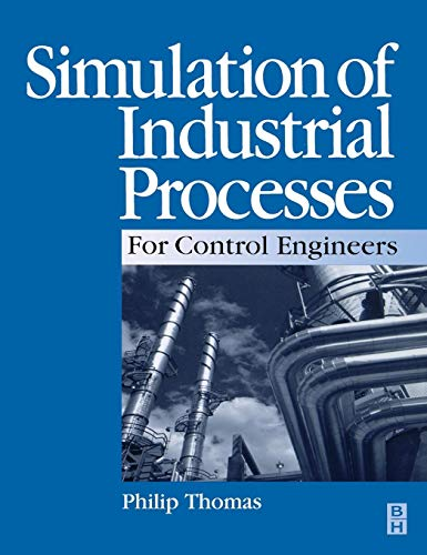 9780750641616: Simulation of Industrial Processes for Control Engineers