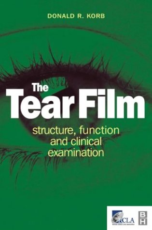 9780750641968: The Tear Film: Structure, Function and Clinical Examination, 1e