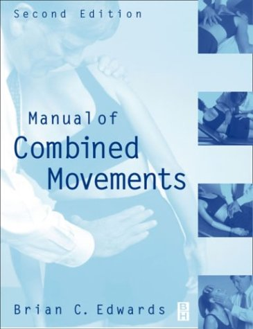 Manual of Combined Movements: Their Use in: Edwards, Brian C.