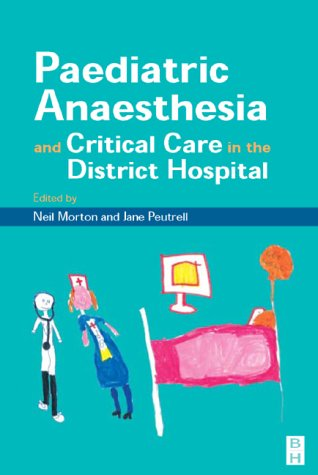 9780750643023: Pediatric Anesthesia and Critical Care in the Hospital, 1e: A Practical Guide