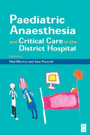 9780750643023: Pediatric Anesthesia and Critical Care in the Hospital, 1e