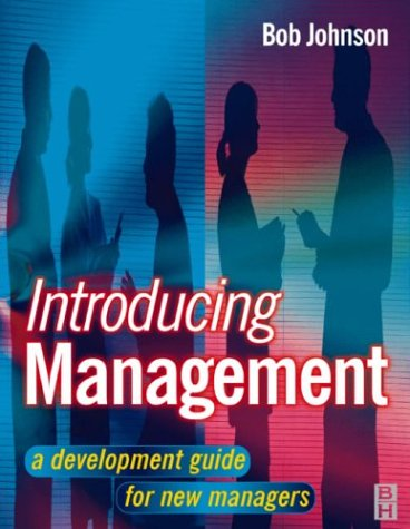 Introducing Management: a development guide for new managers (9780750643856) by Bob Johnson