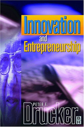 9780750643887: Innovation and Entrepreneurship: Practice and Principles (Drucker series)