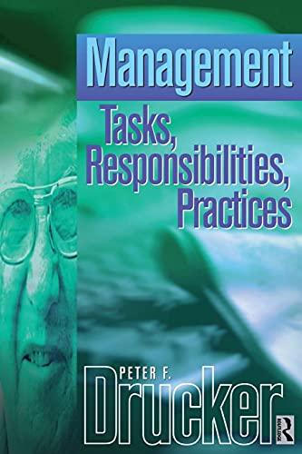 Management Tasks, Responsibilities, Practices: Drucker, P F.