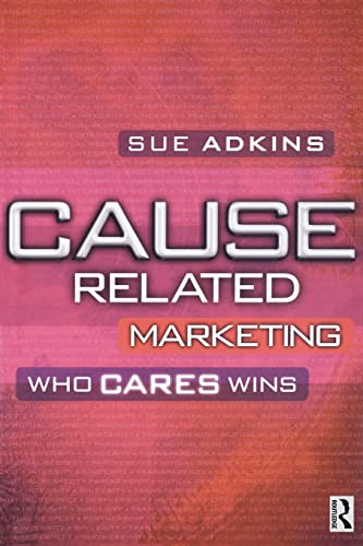 9780750644815: Cause Related Marketing: Who Cares Wins