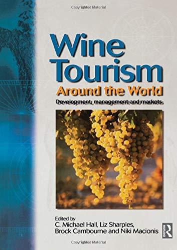 9780750645300: Wine Tourism Around the World: Development, Management and Markets