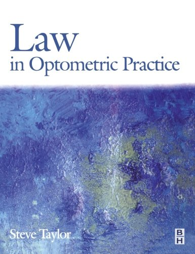 Law in Optometric Practice: Stephen P. Taylor Bsc Msc Phd Fbco Faao