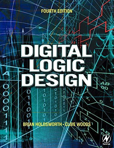 Digital Logic Design, Fourth Edition: Brian Holdsworth; Clive Woods