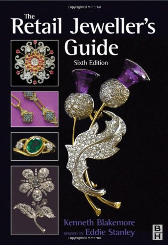Retail Jeweller's Guide, Sixth Edition (0750646500) by Blakemore, Kenneth; Stanley, Eddie